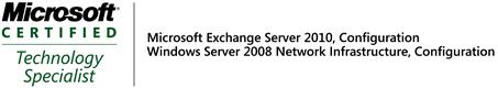 Microsoft Certified Technology Specialist - Exchange 2010, Configuration Windows Server 2008 Network Infrastructure, Configuration